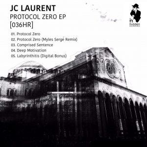 JC Laurent Protocol Zero w/ Myles Serge Remix 031HR - vinyl 036HR - digital